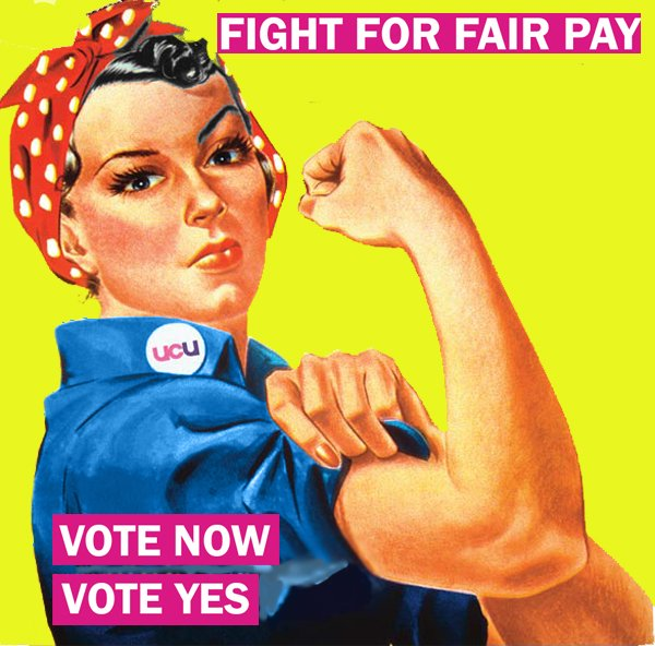 UCU Pay and Equality campaign poster with the messages 'fight for fair pay' and 'vote now, vote yes'