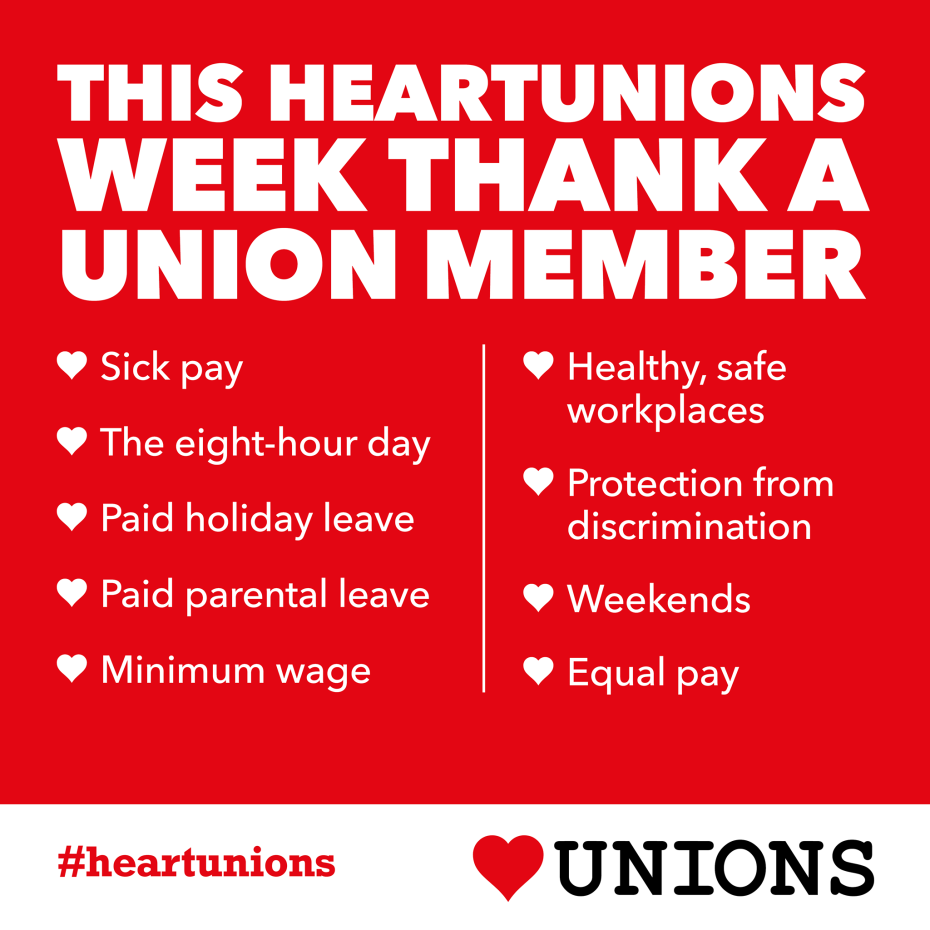 Heart Unions graphic with examples of benefits union members have helped secure