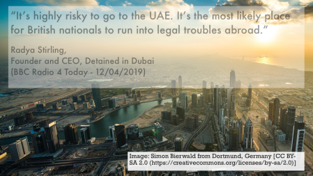 "Image of Dubai skyline with a quote from Radya Stirling, Founder and CEO of Detained in Dubai, stating: ""It's highly risky to go to the UAE. It's the most likely place for British nationals to run into legal troubles abroad."""