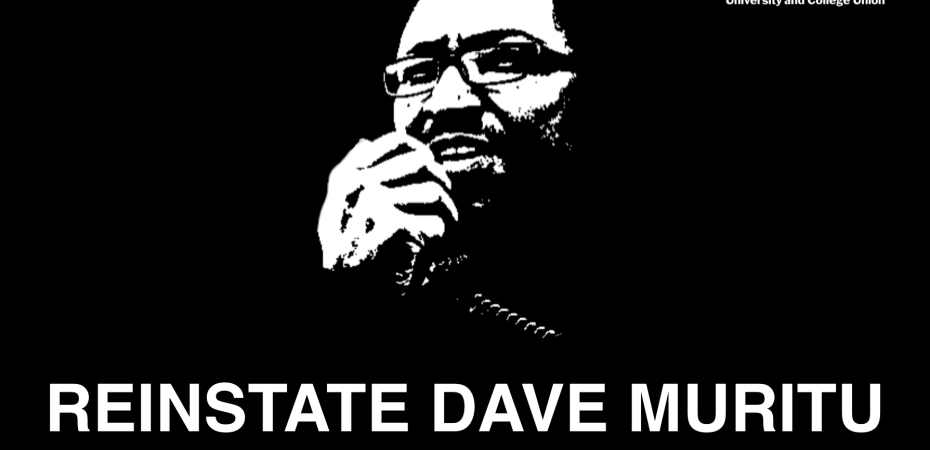 Black and white poster with image of UCU activist Dave Murita and the words 'Reinstate Dave Murita, No Racism, No Victimisation'